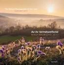 Az év természetfotói - Magyarország 2017 - The Nature Photographs of the Year - Hungary 2017 (kétnyelvű)