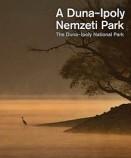 A Duna-Ipoly Nemzeti Park - The Duna-Ipoly National Park (kétnyelvű)