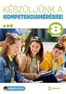 Készüljünk a kompetenciamérésre! - Német nyelv 8. évfolyam