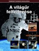 A világűr felfedezése - Természettudományi enciklopédia 15.