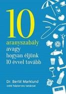 10 aranyszabály avagy hogyan éljünk 10 évvel tovább