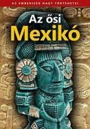 Az ősi Mexikó - Az emberiség nagy történetei 1.