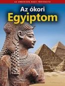 Az ókori Egyiptom - Az emberiség nagy történetei 2.