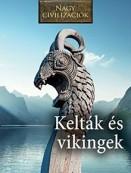 Kelták és vikingek - Nagy civilizációk 8.