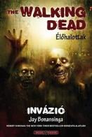 Invázió - The Walking Dead - Élőhalottak 6.
