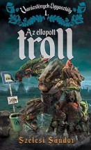 Az ellopott troll - Varázslények Ügyosztály 1.