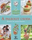 A paleolit csoda - A gyógyító szakács