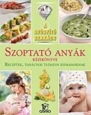 Szoptató anyák kézikönyve - A gyógyító szakács