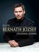 Így főz Bernáth József - stílusosan, lezseren