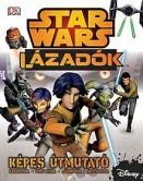 Star Wars - Lázadók - Képes útmutató