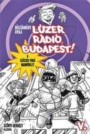 A szöcske-fogó hadművelet - Lúzer Rádió, Budapest! V.