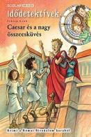 Caesar és a nagy összeesküvés - Idődetektívek 18.