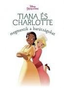 Tiana és Charlotte megmentik a barátságukat - Disney Hercegnők