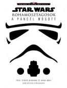 Star Wars - Az utolsó Jedik hajnala - Rohamosztagosok a páncél mögött