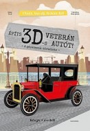 Építs 3D-s veterán autót! - Utazz, tanulj, fedezz fel!