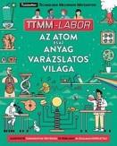 Az atom és az anyag varázslatos világa - TTMM-Labor