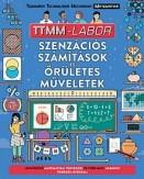 Szenzációs számítások és őrületes műveletek - TTMM-Labor