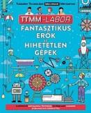 Fantasztikus erők és hihetetlen gépek - TTMM-Labor