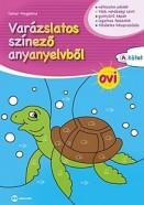 """Varázslatos színező anyanyelvből - Ovi """"A"""" kötet"""
