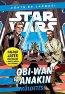 Star Wars - Obi-Wan és Anakin küldetése - Dönts és lapozz!