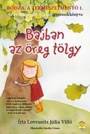 Bajban az öreg tölgy - Bodza, a természetmentő 1.
