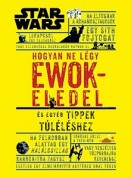 Hogyan ne légy ewokeledel - Star Wars