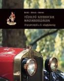 Tűzoltó szerkocsik Magyarországon - Fire Engines in Hungary (kétnyelvű)