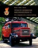 Tűzoltó szerkocsik Magyarországon - Fire Engines in Hungary II. (kétnyelvű)