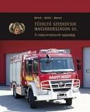 Tűzoltó szerkocsik Magyarországon - Fire Engines in Hungary III. (kétnyelvű)