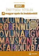 2017. évi érettségi tételek magyar nyelv és irodalomból - 40 emelt szintű tétel