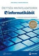 Érettségi mintafeladatsorok informatikából 2017 - 8 gyakorlati középszintű feladatsor + CD