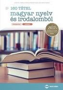 160 tétel magyar nyelv és irodalomból 2017 - Középszint - Szóbeli