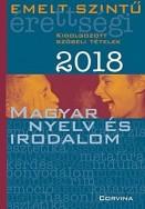 Emelt szintű érettségi 2018 - Magyar nyelv és irodalom
