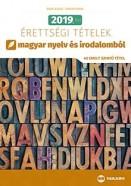 2019. évi érettségi tételek magyar nyelv és irodalomból - 40 emelt szintű tétel