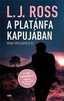 A Platánfa Kapujában - Ryan főfelügyelő 2.