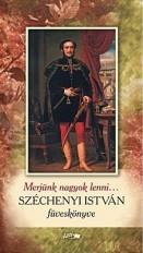 Merjünk nagyok lenni... - Széchenyi István füveskönyve