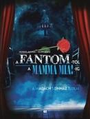A Fantom-tól a Mamma Mia!-ig