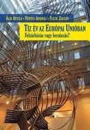 Tíz év az Európai Unióban