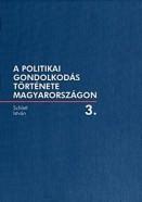 A politikai gondolkodás története Magyarországon 3.