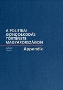 A politikai gondolkodás története Magyarországon - Appendix