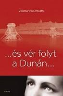 ...és vér folyt a Dunán...