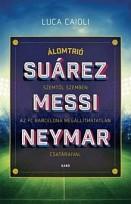 Álomtrió - Suárez, Messi, Neymar