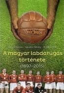 A magyar labdarúgás története (1897-2015) I-V. (díszdobozos kiadás)