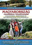 Magyarország csodálatos túraútvonalai - Túrázók nagykönyve