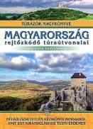 Magyarország rejtőzködő túraútvonalai - Túrázók nagykönyve