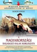 A magyarországi ragadozó halak horgászata - Magyar Horgász Kézikönyvtár II.