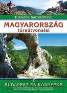 Budapest és környéke - Magyarország túraútvonalai - Túrázók nagykönyve
