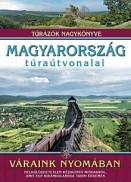 Váraink nyomában - Magyarország túraútvonalai - Túrázók nagykönyve