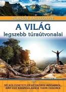 A világ legszebb túraútvonalai - Túrázók nagykönyve