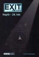 EXIT: A könyv - Napló - 29. hét